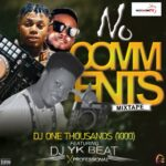 VIBES MIX: DJ One Thousand (1000) Ft DJ Yk Beat X Professional – No Comments Mixtape