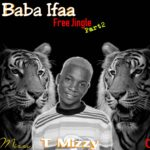 T Mizzy – Baba Ifaa Free Jingle Part 2