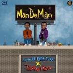Small Doctor x Davido – ManDeMan (Remix)
