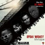 HOT MIX: Dj Jamzy – Eferi Werey Mixtape