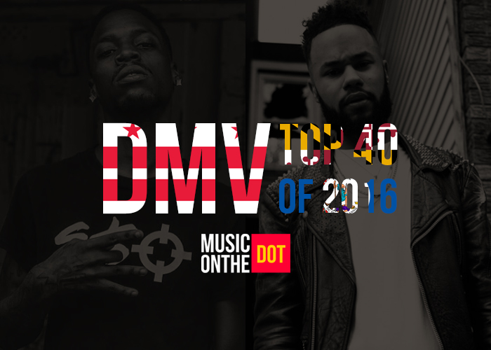 top 40 dmv rappers of 2016 music on the dot