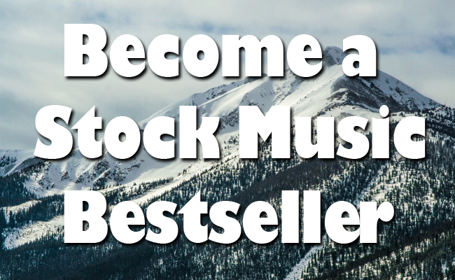 Become a stock music bestseller