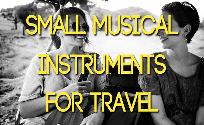 small musical instruments for travel