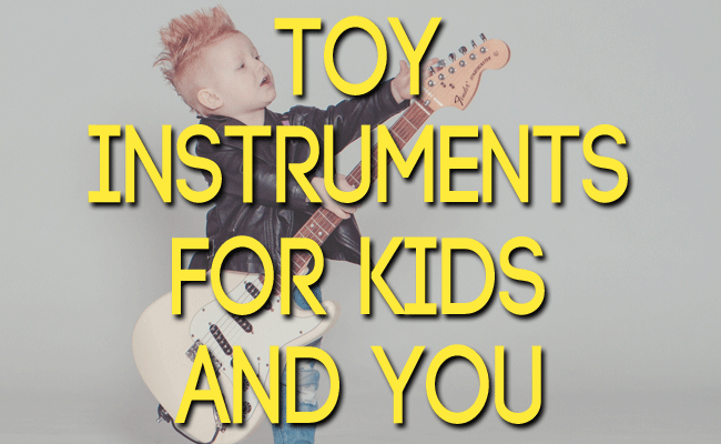 musical toy instruments for kids