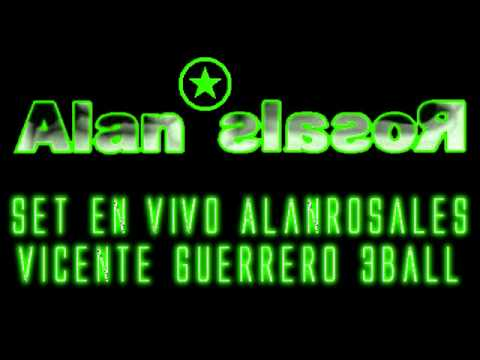 Alan Rosales – Set En vivo (Vicente Guerrero 3Ball)