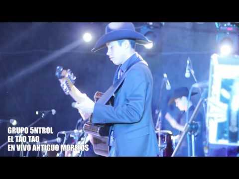Grupo 5NTROL.- El Tao Tao En vivo desde Antiguo Morelos Tamaulipas