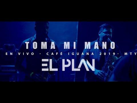 El Plan – Toma mi mano (En vivo, Café Iguana, Mty., 2019) (Side Fill Cam)