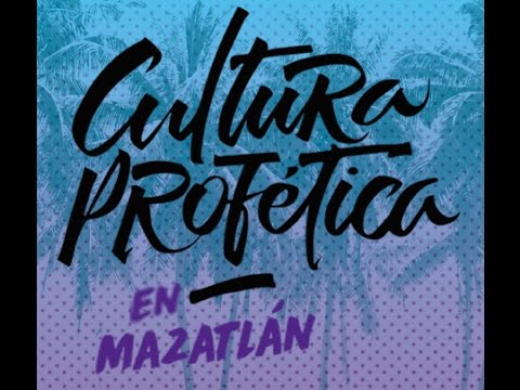 Cultura Profetica en VIVO desde Mazatlan, Sinaloa, MX.