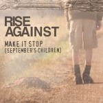 """""""Make It Stop (September's Children)"""" by Rise Against – The Song of the Week for 7/18/2011"""