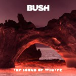 """""""The Sound of Winter"""" by Bush – The Song of the Week for 9/26/2011"""