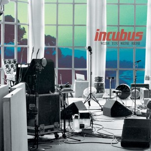 incubus-wish-you-were-here-single-cover