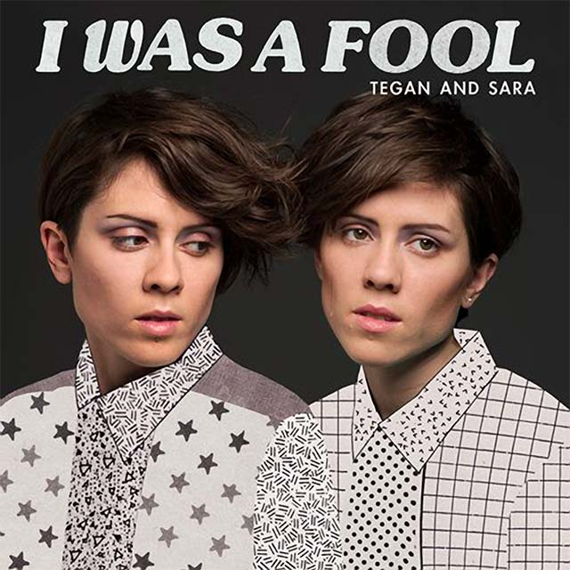 tegan-and-sara-i-was-a-fool-single-cover