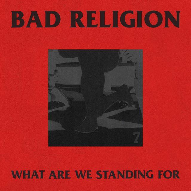 Bad Religion What Are We Standing For 2020 Music Trajectory