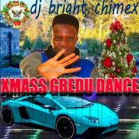 MIXTAPE: Dj Bright Chimex - Xmas Gbedu DanceHall