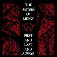 The_Sisters_Of_Mercy_First_and_Last_and_Always1