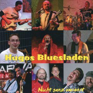 Hugos Bluesladen Nicht ganz umsonst