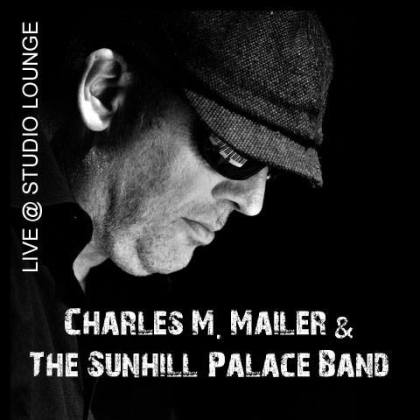 Charles M. Mailer & The Sunhill Palace Band