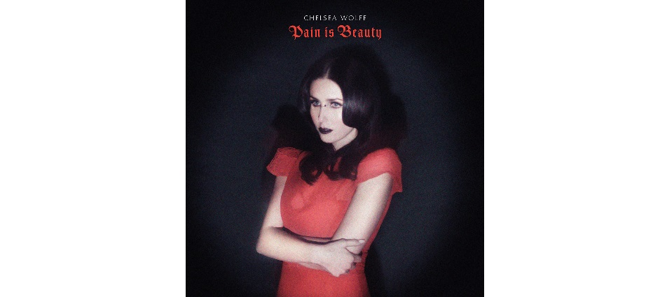 chelsea_wolfe_pain_is_beauty