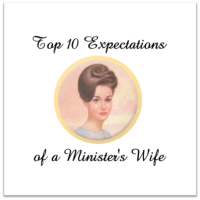 Top 10 Expectations of a Minister's Wife