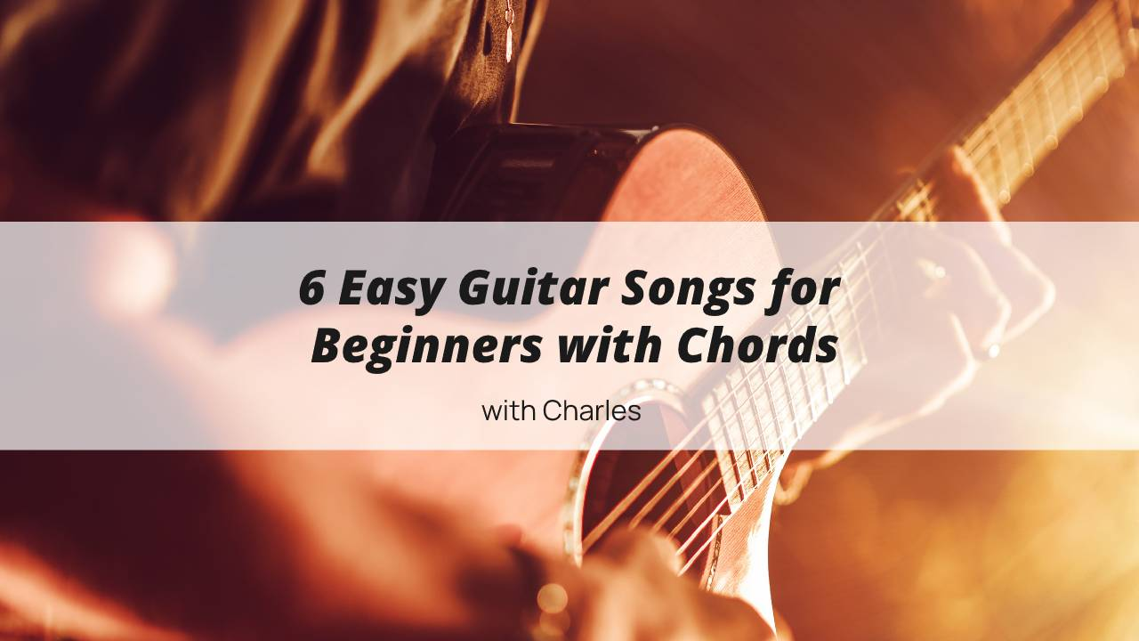 6 Easy Guitar Songs for Beginners Chords
