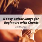 6 Easy Guitar Songs for Beginners Chords