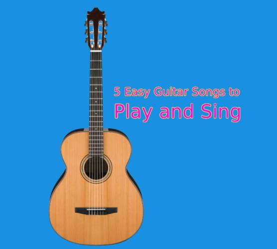 5 Easy Guitar Songs to Play and Sing