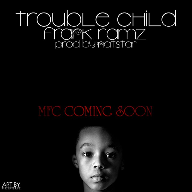 Frank Ramz 'Trouble Child'