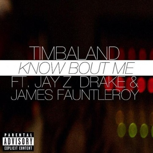 Timbaland – Know About Me (Ft. JAY Z, Drake & James Fauntleroy)