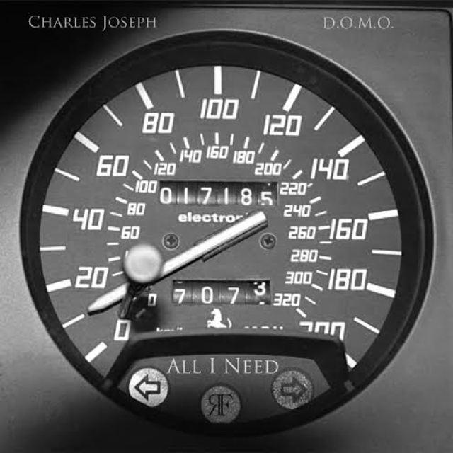 Charles Joseph Ft. D.O.M.O. 'All I Need'