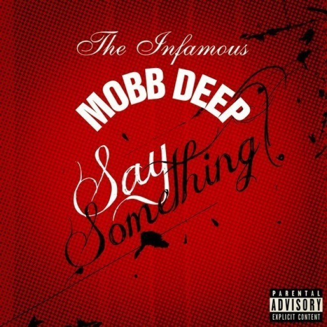 Mobb Deep 'Say Something'