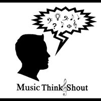 Music-Think-Shout