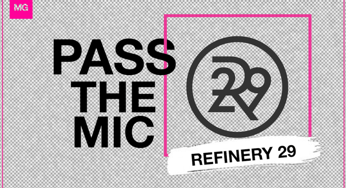 #MGTop8: How Refinery29 Redefines Passing the Mic