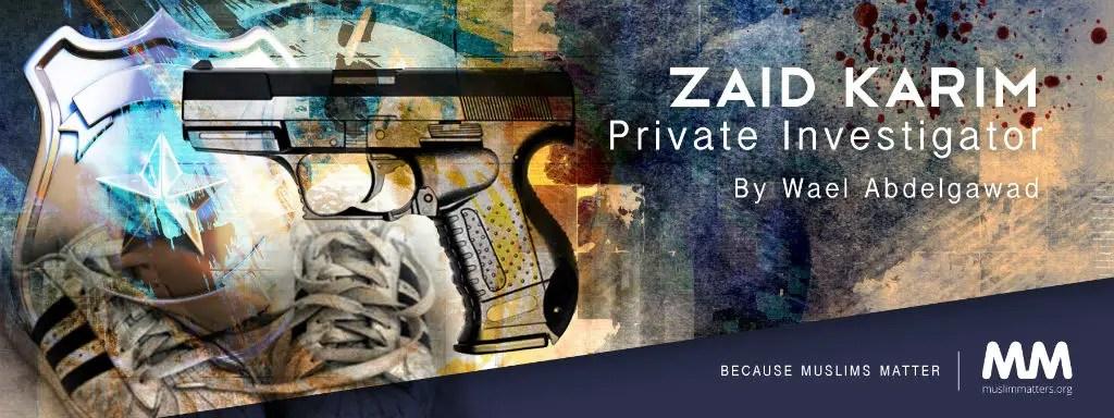 Zaid Karim, Private Investigator
