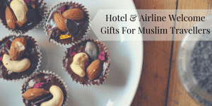 Hotel & Airline Welcome gifts for Muslim travellers