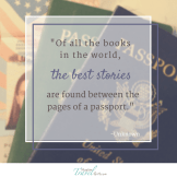 Of all the books in the world, the best stories are found between the pages of a passport.- -