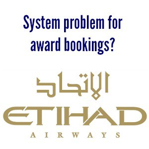 System problem for Etihad award bookings?