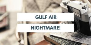 Gulf Air Nightmare in Makkah Saudi Arabia
