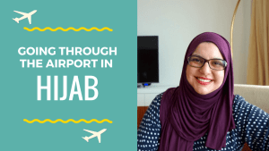 The Scary Deal of Wearing Hijab Through Airport Security
