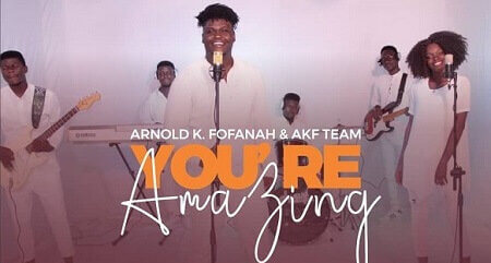 "Arnold K. Fofanah to Drop another Single ""You're Amazing"""