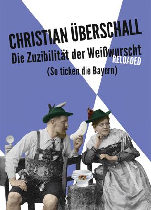 Christian Überschall Zuzibilität der Weißwurst