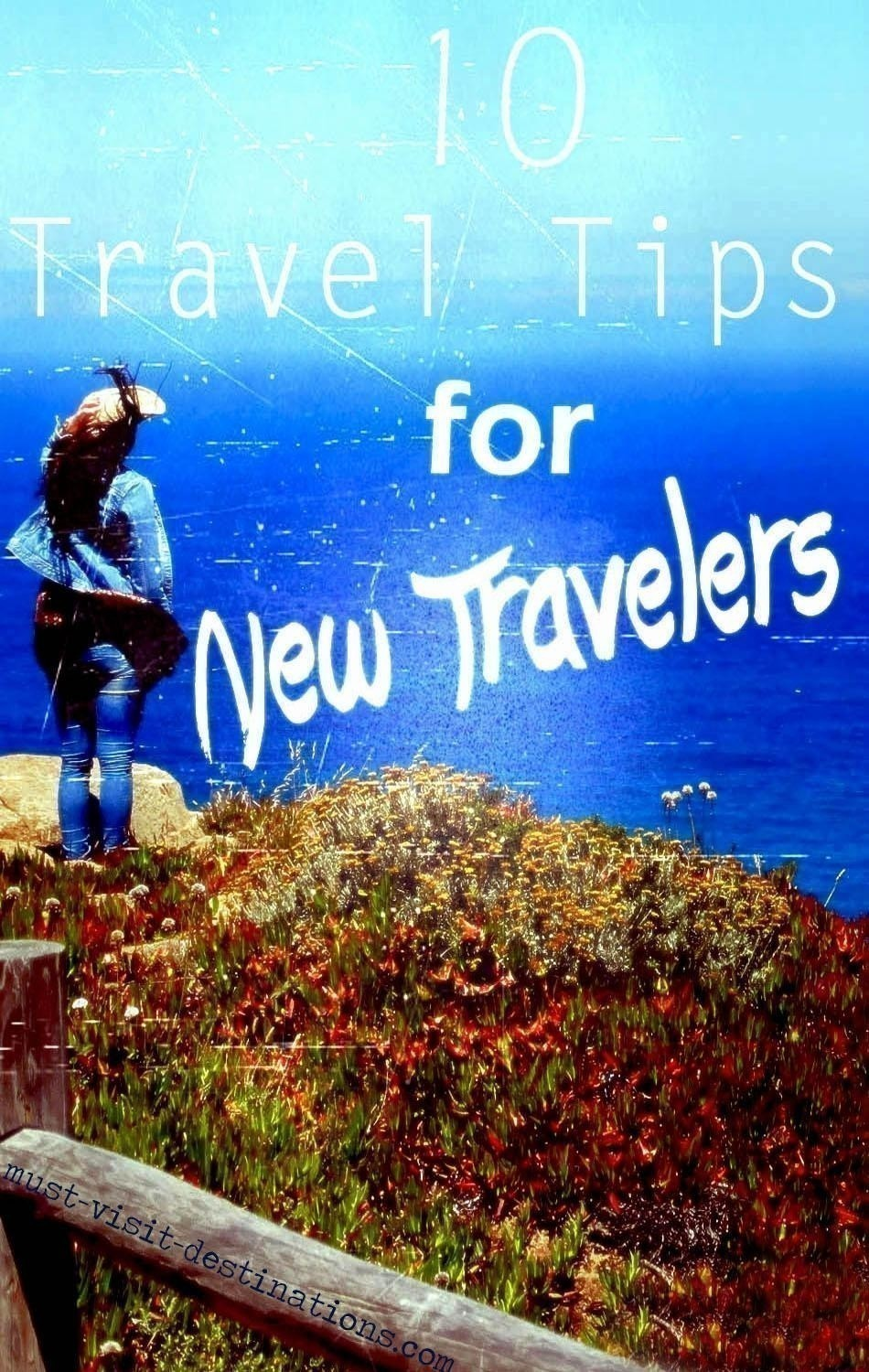 10 Travel Tips for New Travelers | This article provides must know 10 best tips for beginners that you should not miss.