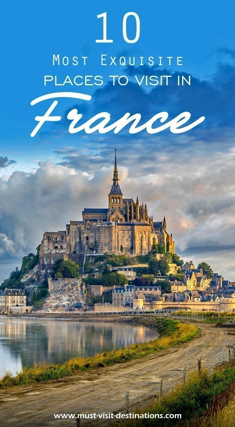10 Most Exquisite Places to Visit in France #travel #France
