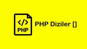Php Dizi (Array) Nasıl Kullanılır?