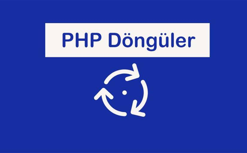 Php Döngü Kullanımı (for-foreach-while-do while)
