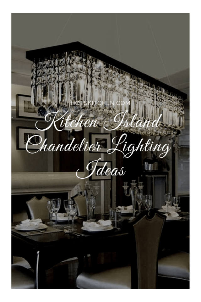Kitchen Island Chandelier Lighting Ideas
