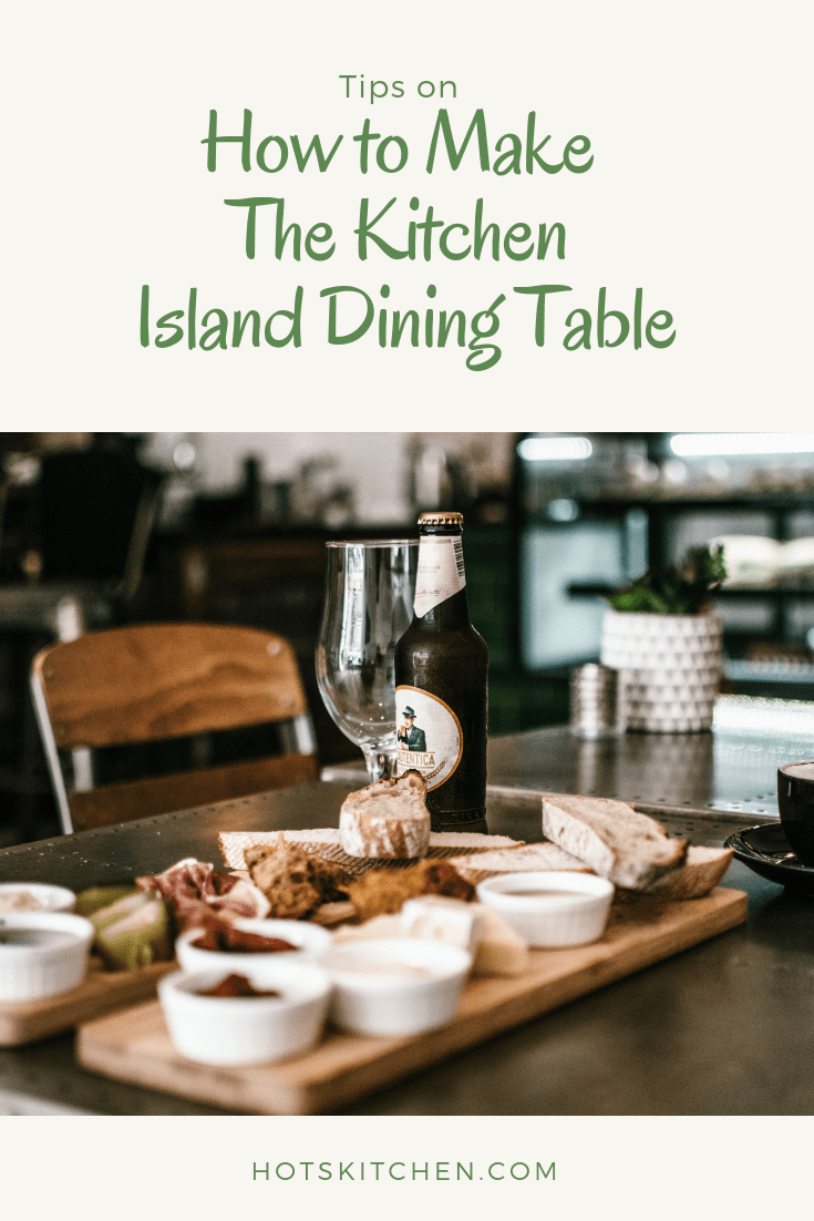 How to Make The Kitchen Island Dining Table