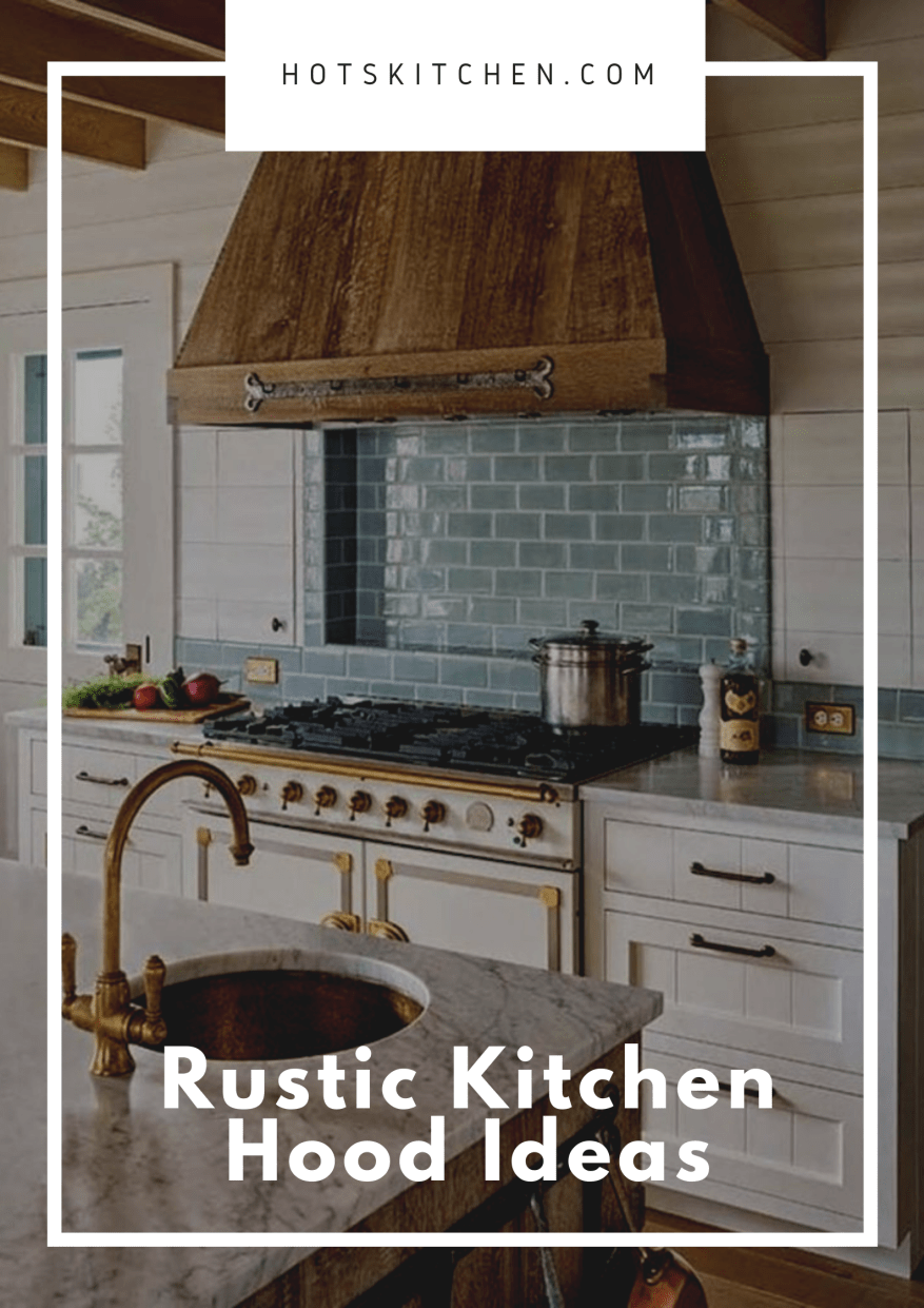 Rustic Kitchen Hood Ideas