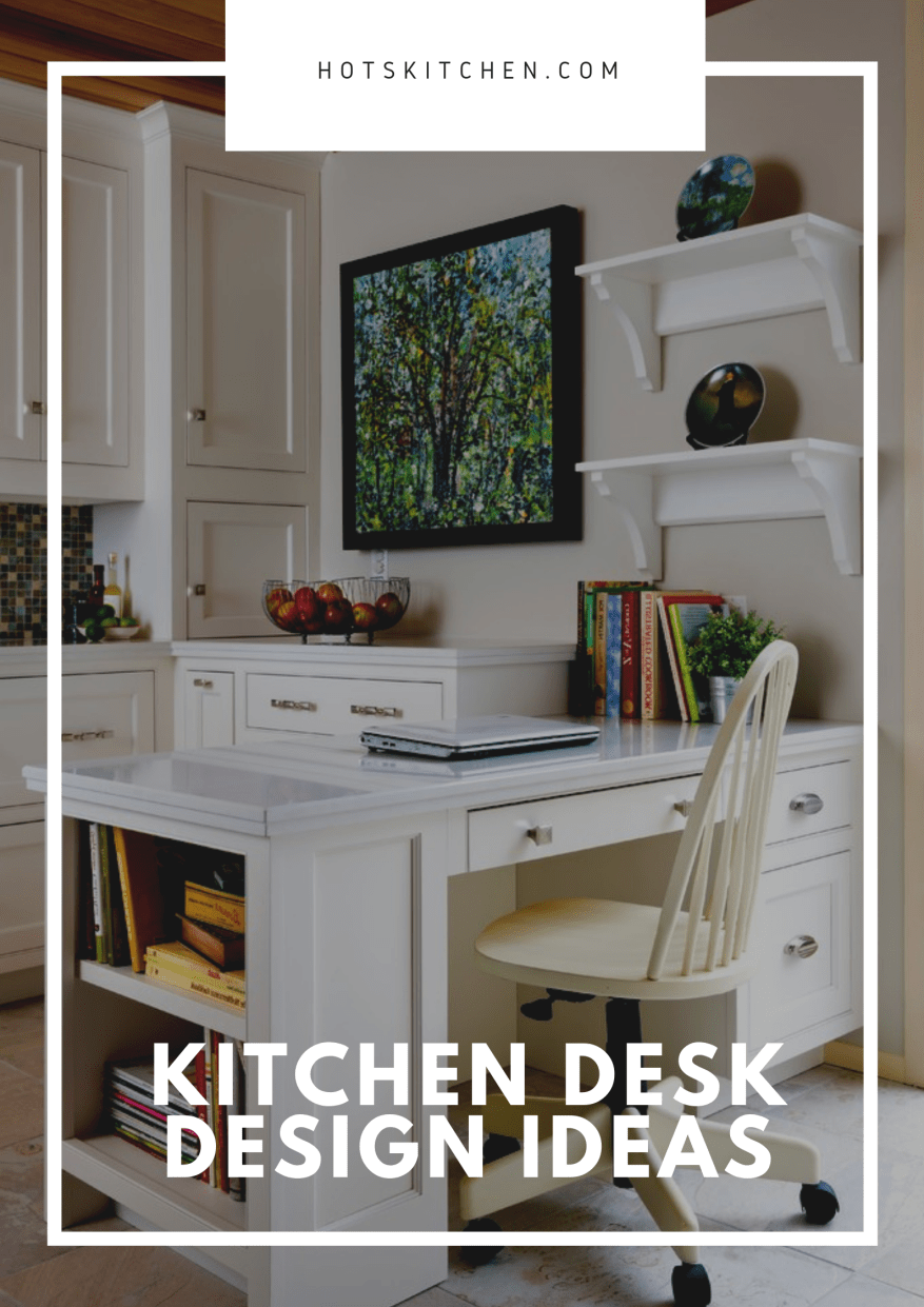 Kitchen Desk Design Ideas