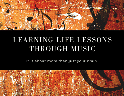 Learning Life Lessons Through Music