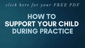 How to Support Your Chld During Practice